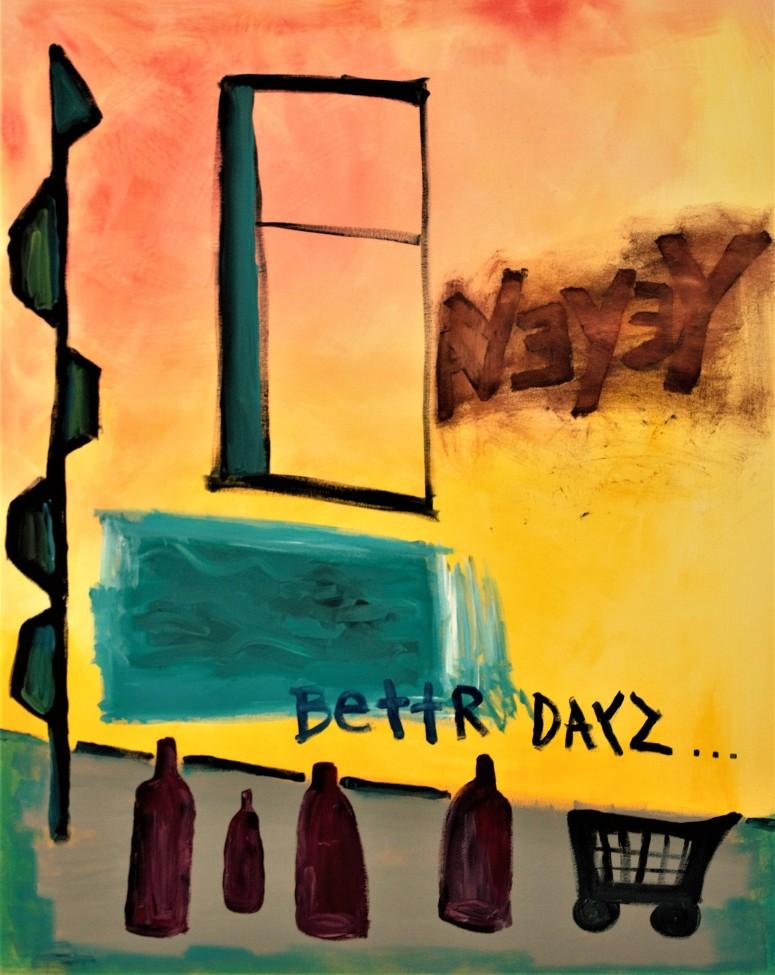 Better dayz Acrylic 2019